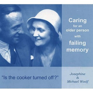 Is the Cooker Turned Off?: Caring for an Older Person with Failing Memory  by  Josephine Woolf