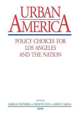 Urban America: Policy Choices for Los Angeles and the Nation  by  Publications Rand