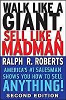 Walk Like a Giant, Sell Like a Madman: America's #1 Salesman Shows You How to Sell Anything!