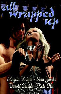 All Wrapped Up: Volume 1  by  Angela Knight