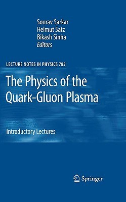 The Physics of the Quark-Gluon Plasma: Introductory Lectures Helmut Satz