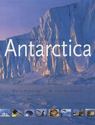 Antarctica: The Complete Story David McGonigal