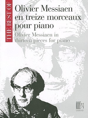 Oliver Messiaen in Thirteen Pieces for Piano: The Best of Olivier Messiaen  by  Olivier Messiaen