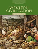 Western Civilization: Volume I: To 1715 (Western Civilization to 1715)