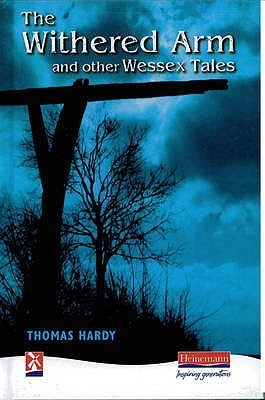 The Withered Arm And Other Wessex Tales  by  Thomas Hardy