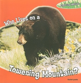 Who Lives on a Towering Mountain?  by  Rachel Lynette