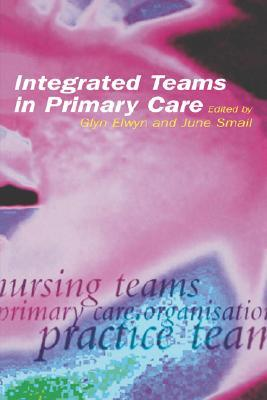 Integrated Teams in Primary Care  by  Glyn Elwyn