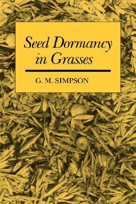Seed Dormancy in Grasses  by  G. M. Simpson