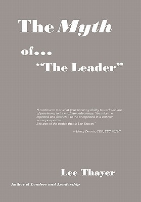 The Myth of The Leader  by  Lee Thayer