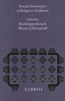 Female Stereotypes In Religious Traditions  by  Ria Kloppenborg
