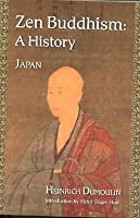 Zen Buddhism, Volume 2: A History (Japan) (Treasures of the World's Religions)