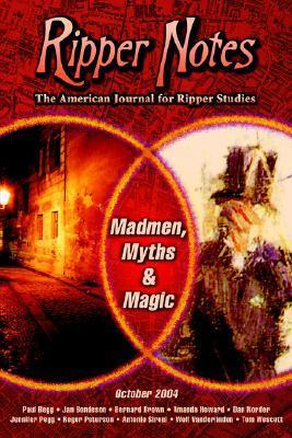 Ripper Notes: Madmen, Myths and Magic  by  Dan Norder