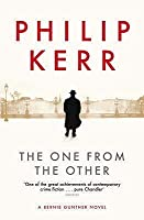 The One from the Other (Bernard Gunther, #4)