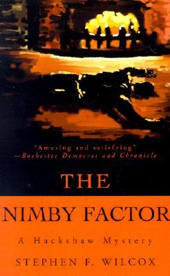 The Nimby Factor: A Hackshaw Mystery  by  Stephen F. Wilcox
