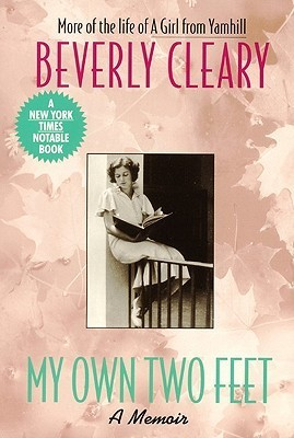 My Own Two Feet: A Memoir  by  Beverly Cleary