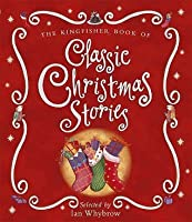 The Kingfisher Book of Classic Christmas Stories