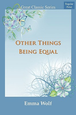 Other Things Being Equal  by  Emma Wolf