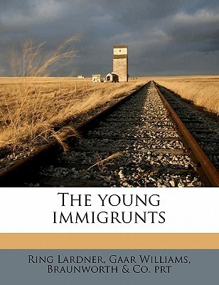 The Young Immigrunts  by  Ring Lardner
