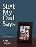 Sh*t My Dad Says