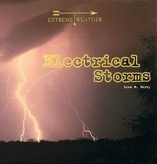 Electrical Storms  by  Liza N. Burby