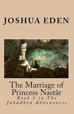 The Marriage of Princess Nastar  by  Joshua Eden