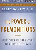 Power of Premonitions, The: How Knowing the Future Can Shape Our Lives