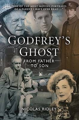 Godfreys Ghost: From Father To Son Nicolas Ridley