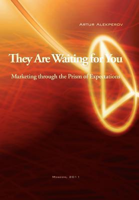 They Are Waiting for You: Marketing Through the Prism of Expectations Artur Alekperov