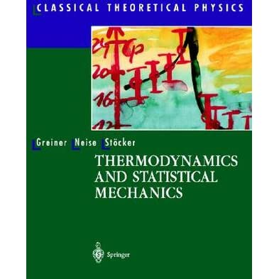 Thermodynamics and Statistical Mechanics - Walter Greiner, Ludwig Neise, Horst Stöcker, D. Rischke