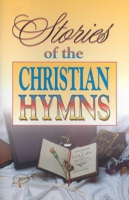 Stories of the Christian Hymns  by  Helen S. Rizk