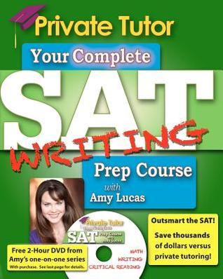 Your Complete SAT Writing Prep Course with Amy Lucas  by  Amy Lucas