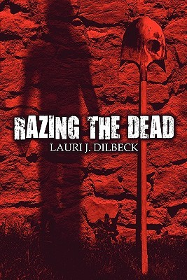 Razing the Dead  by  Laurie J. Dilbeck