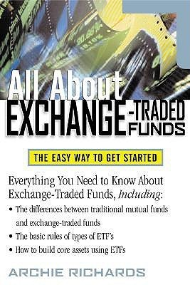 All about Exchange Traded Funds  by  Archie M. Richards Jr.