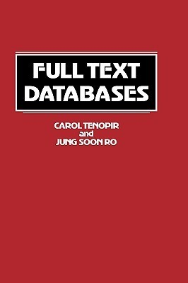 Full Text Databases  by  Carol Tenopir