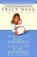 Secrets of the Baby Whisperer/Secrets of the Baby Whisperer for Toddlers
