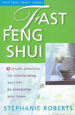 Fast Feng Shui  by  Stephanie Roberts