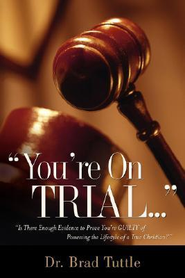 Youre on Trial  by  Brad Tuttle