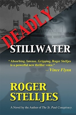 Deadly Stillwater (McRyan Mystery Series, #2)  by  Roger Stelljes