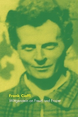 Wittgenstein on Freud and Frazer  by  Frank Cioffi
