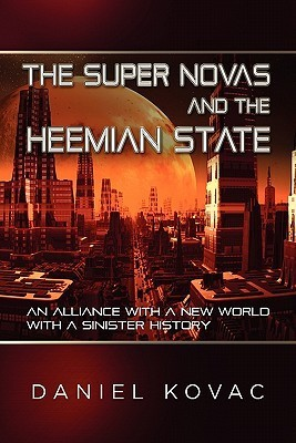The Super Novas and the Heemian State: An Alliance with a New World with a Sinister History  by  Dan Kovac