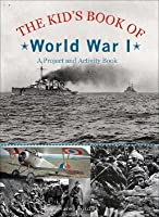 The Kid's Book of World War I: A Project and Activity Book