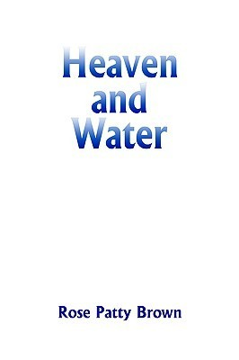 Heaven and Water Rose Patty Brown