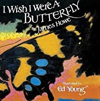 I Wish I Were a Butterfly
