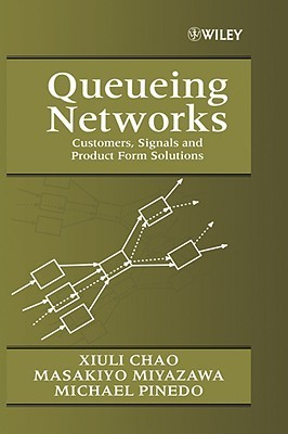 Queueing Networks  by  Xiuli Chao