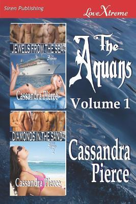 The Aquans, Volume 1 [Jewels from the Sea: Diamonds in the Sand]  by  Cassandra Pierce