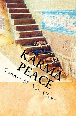 Karma Peace: A Tale of Mystery, Magic and Madness  by  Connie M Van Cleve