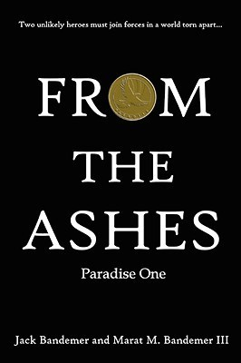 From the Ashes: Paradise One  by  Jack Bandemer