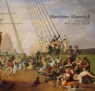 Maritime Maverick: The Collection of William I. Koch Alan Granby