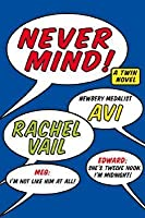 Never Mind!: A Twin Novel
