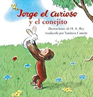 Jorge el Curioso y el conejito / Curious George and the Bunny (Curious George Board Books)